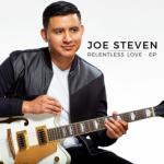 """Joe Steven Announces debut EP """"Relentless Love"""""""