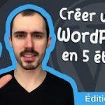 Comment Créer un Web site WordPress PROFESSIONNEL en 2017 💪