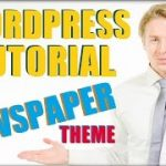 WordPress Tutorial For Beginners Stage by Phase: Newspaper Theme Tutorial 2017
