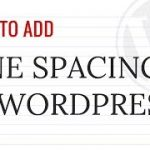How to Add Single and Double Line Spacing in WordPress
