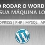 Como instalar o WordPress em meu Computador