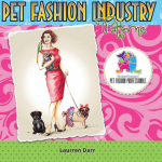 Pet Fashion Industry Patterns Written by Laurren Darr Introduced By Left Paw Press and International Association of Pet Fashion Professionals